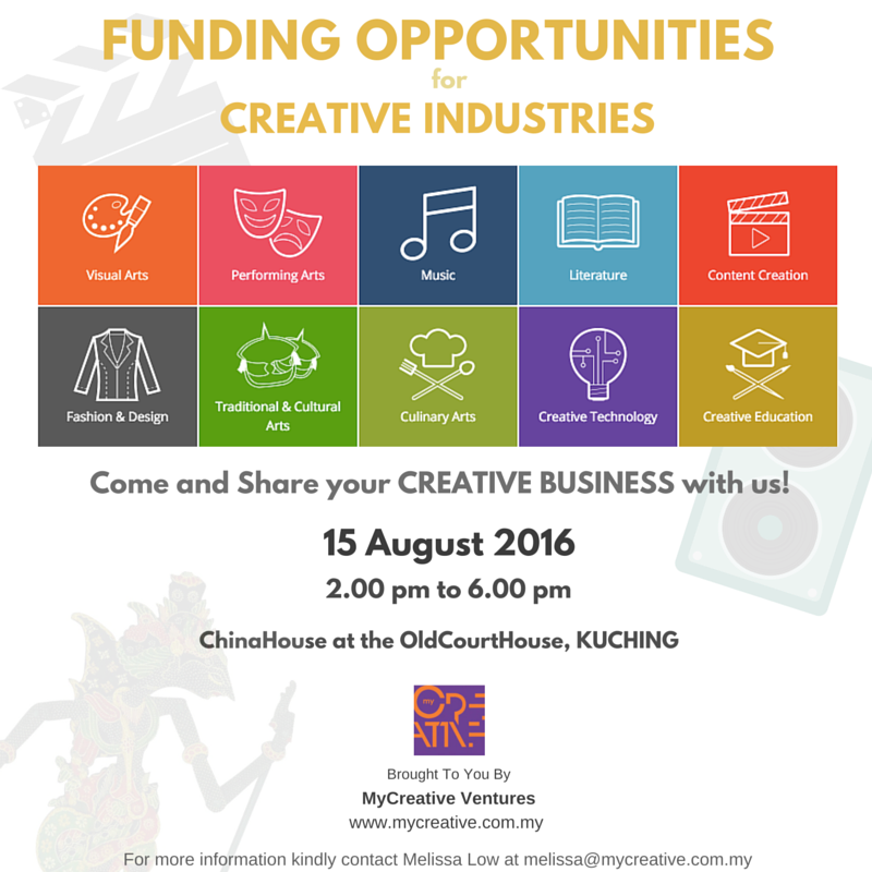 FUNDING OPPORTUNITIES FOR CREATIVE INDUSTRIES - KUCHING