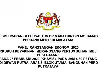 Teks Ucapan YAB PM bagi Pengumuman Pakej Rangsangan Ekonomi 2020 pada 27 Februari 2020